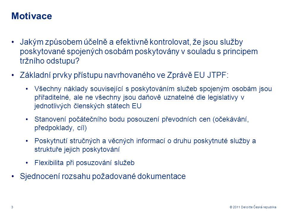 3 © 2011 Deloitte Česká republika Motivace Jakým způsobem účelně a efektivně kontrolovat, že jsou služby poskytované spojených osobám poskytovány v so