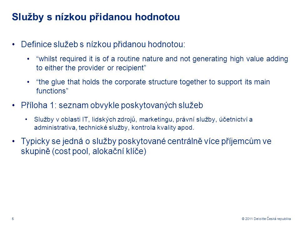 """5 © 2011 Deloitte Česká republika Služby s nízkou přidanou hodnotou Definice služeb s nízkou přidanou hodnotou: """"whilst required it is of a routine na"""
