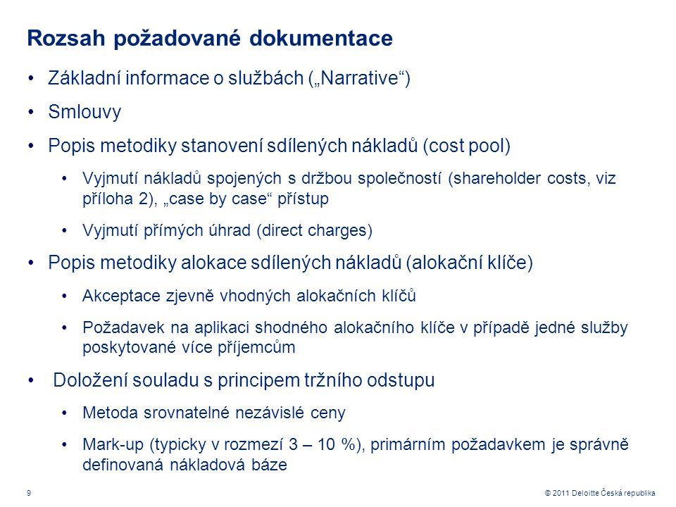 """9 © 2011 Deloitte Česká republika Rozsah požadované dokumentace Základní informace o službách (""""Narrative"""") Smlouvy Popis metodiky stanovení sdílených"""