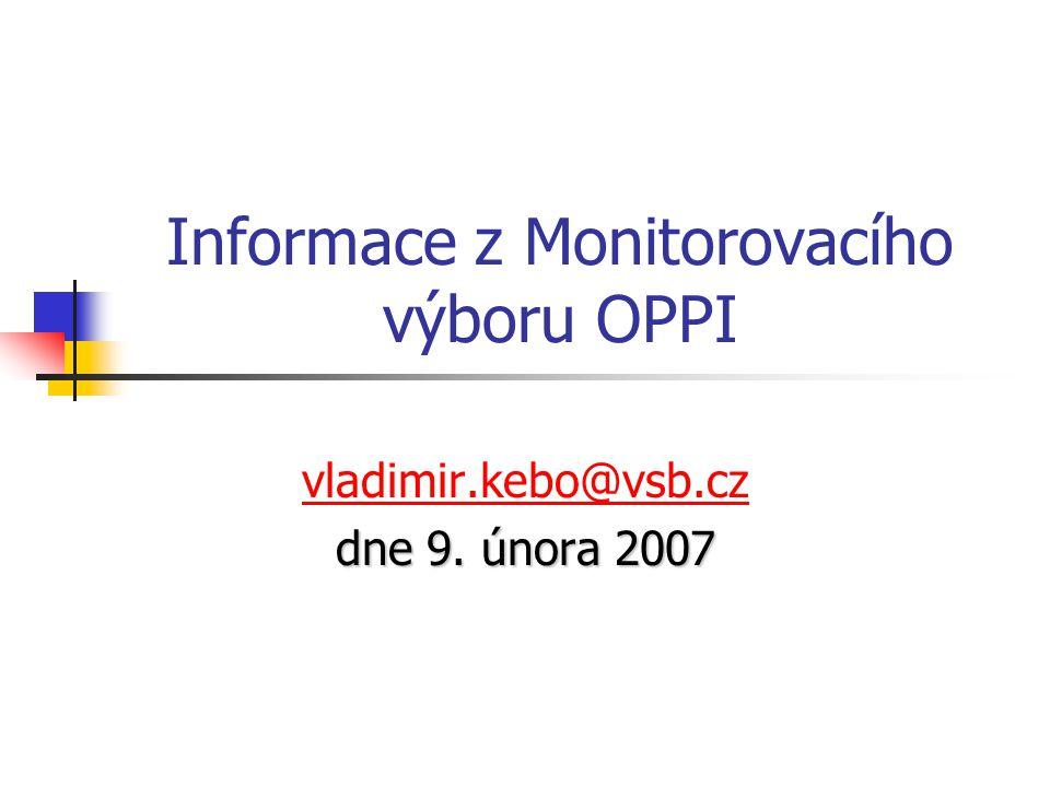 Informace z Monitorovacího výboru OPPI vladimir.kebo@vsb.cz dne 9. února 2007