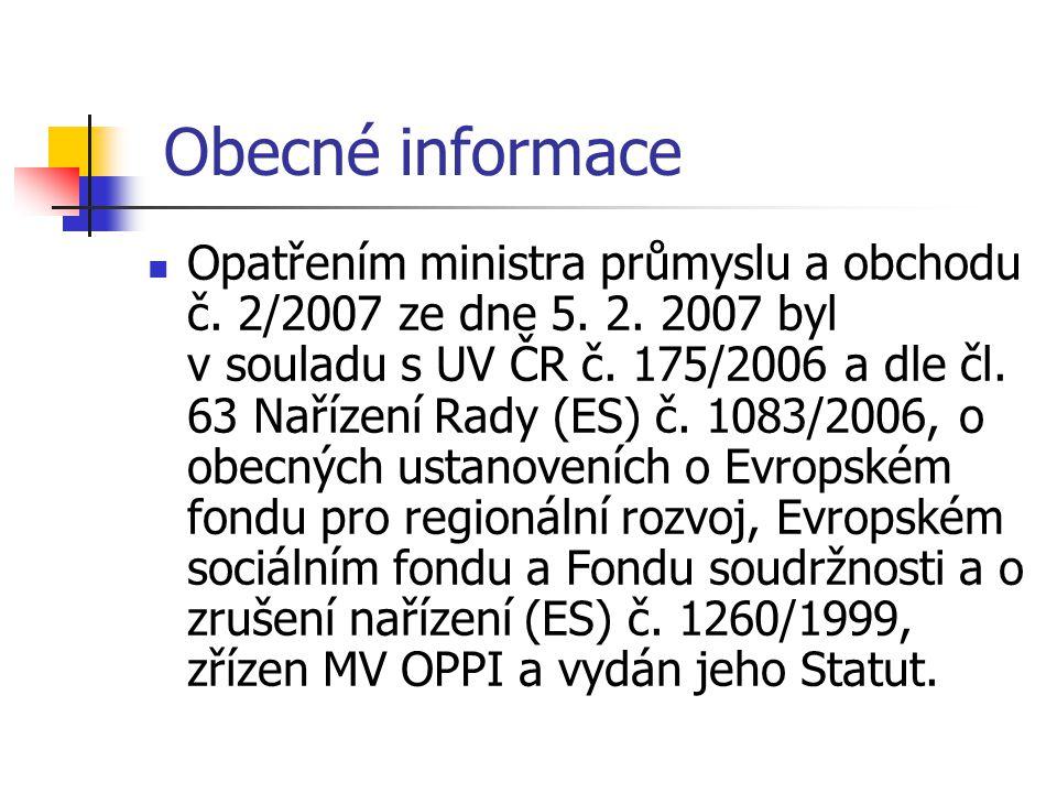 Obecné informace Opatřením ministra průmyslu a obchodu č. 2/2007 ze dne 5. 2. 2007 byl v souladu s UV ČR č. 175/2006 a dle čl. 63 Nařízení Rady (ES) č