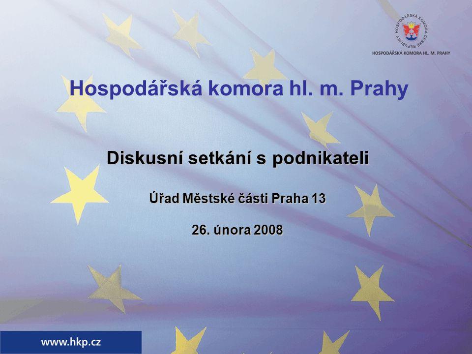 Hospodářská komora hl. m. Prahy Diskusní setkání s podnikateli Úřad Městské části Praha 13 26.