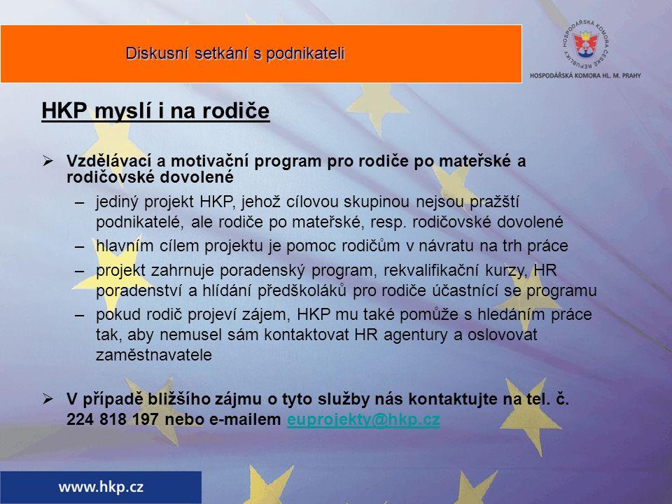HKP myslí i na rodiče  Vzdělávací a motivační program pro rodiče po mateřské a rodičovské dovolené –jediný projekt HKP, jehož cílovou skupinou nejsou pražští podnikatelé, ale rodiče po mateřské, resp.