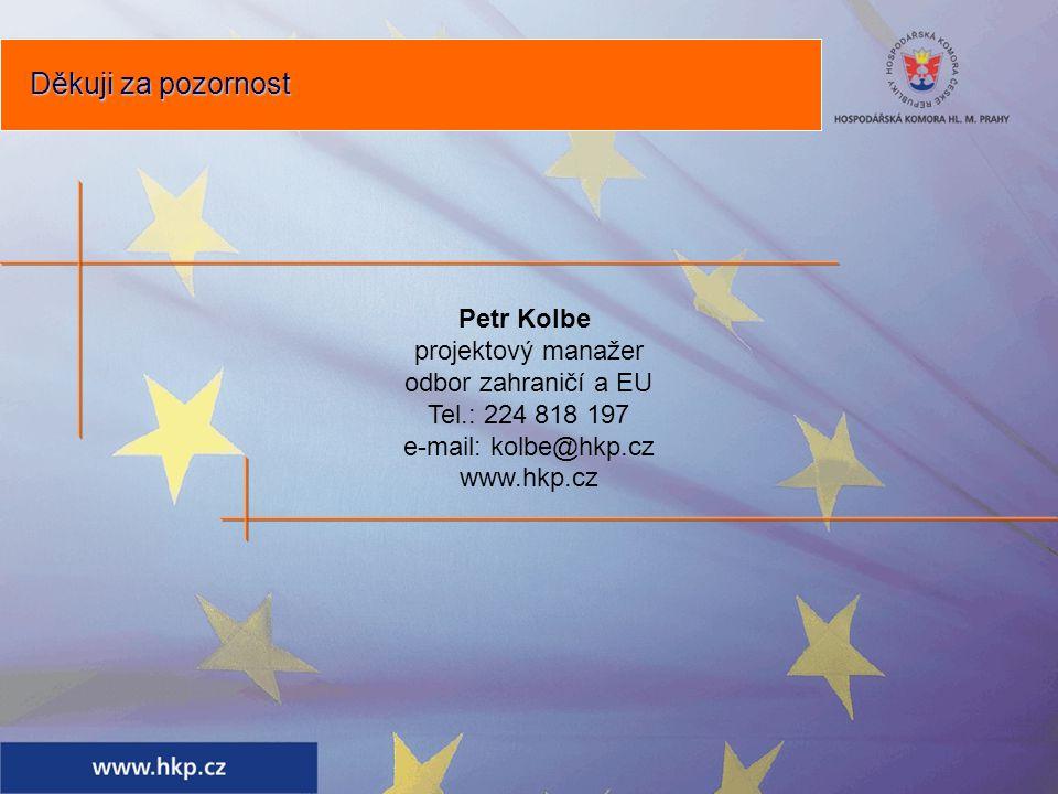 Petr Kolbe projektový manažer odbor zahraničí a EU Tel.: 224 818 197 e-mail: kolbe@hkp.cz www.hkp.cz Děkuji za pozornost