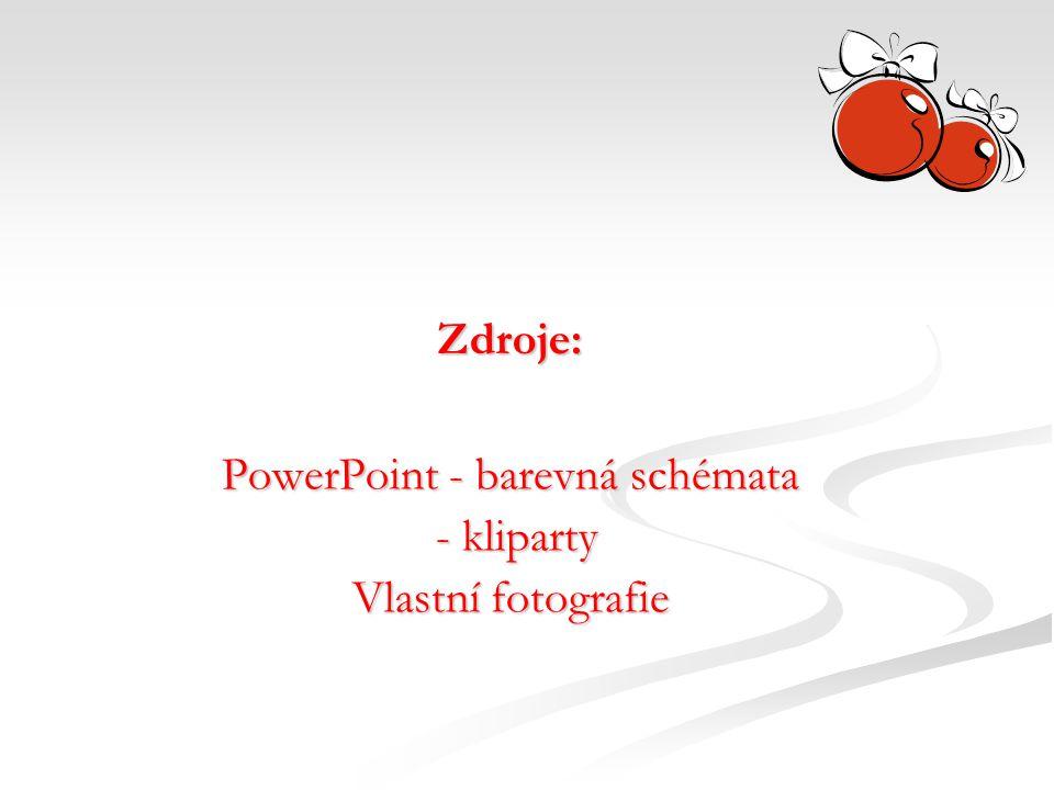 Zdroje: PowerPoint - barevná schémata - kliparty - kliparty Vlastní fotografie