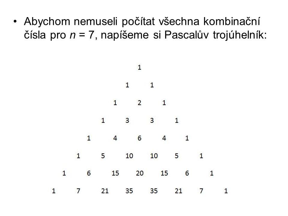 Abychom nemuseli počítat všechna kombinační čísla pro n = 7, napíšeme si Pascalův trojúhelník: