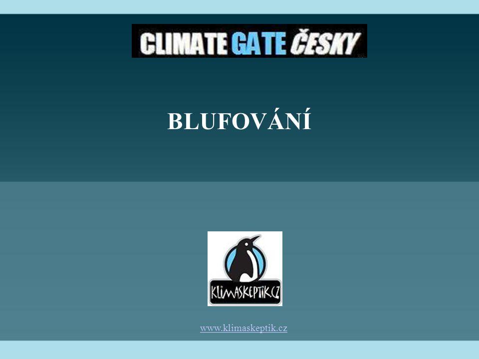 www.klimaskeptik.cz BLUFOVÁNÍ