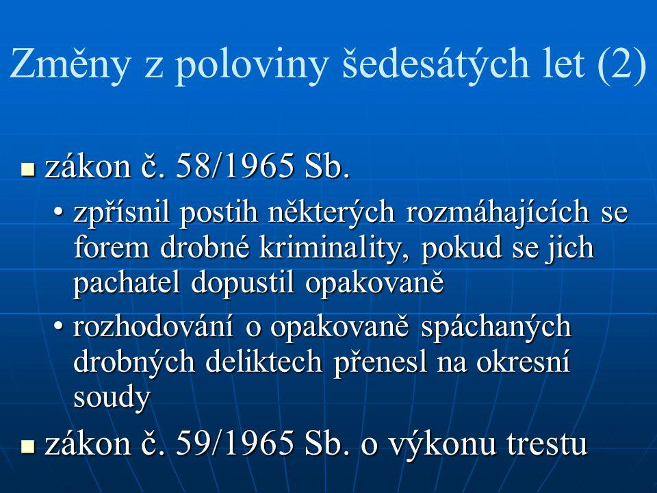 Změny z poloviny šedesátých let (2) zákon č. 58/1965 Sb.