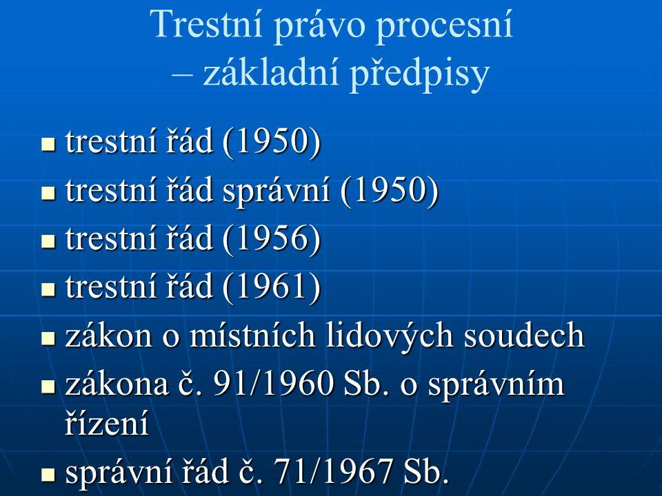 Trestní právo procesní – základní předpisy trestní řád (1950) trestní řád (1950) trestní řád správní (1950) trestní řád správní (1950) trestní řád (19