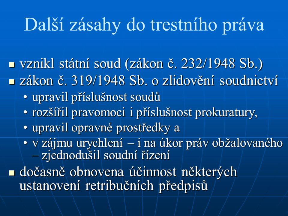 Další zásahy do trestního práva vznikl státní soud (zákon č.