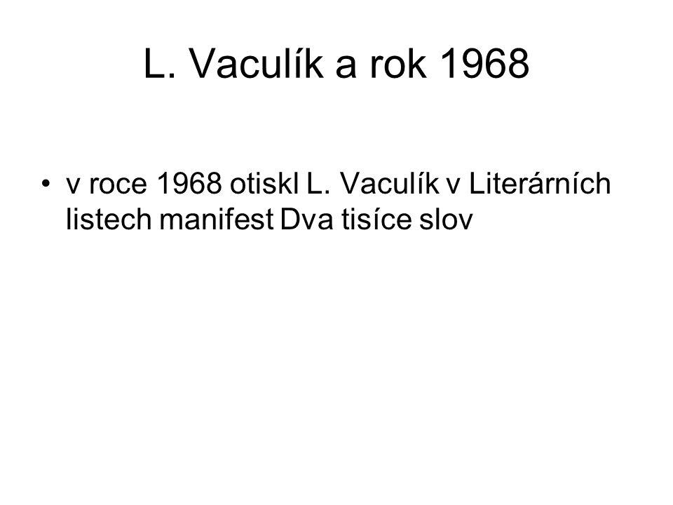 L. Vaculík a rok 1968 v roce 1968 otiskl L. Vaculík v Literárních listech manifest Dva tisíce slov