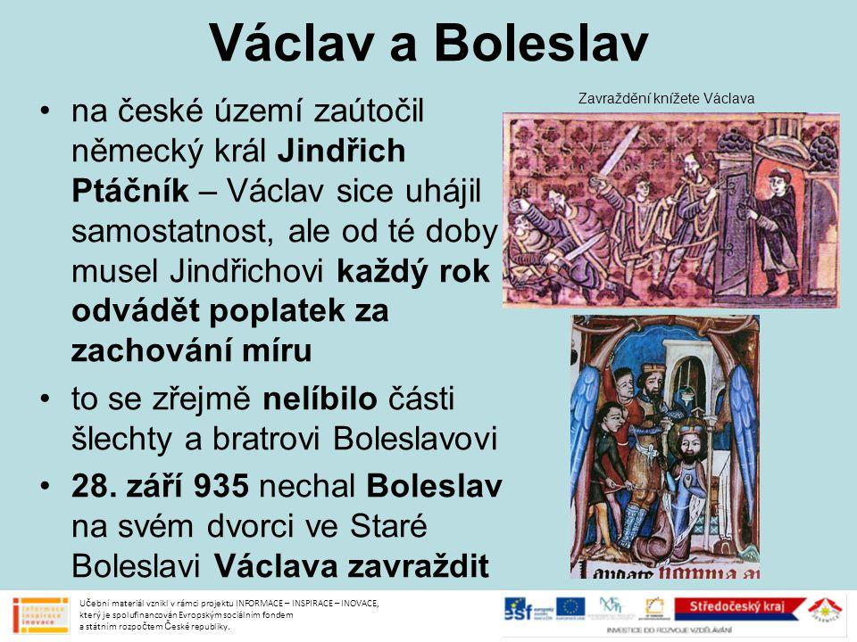 Boleslav I.po bratrovraždě Václav prohlášen za svatého Boleslav I.