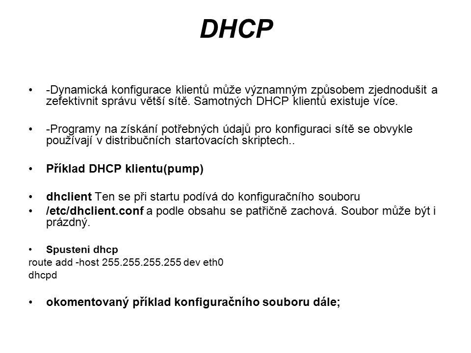 DHCP -Dynamická konfigurace klientů může významným způsobem zjednodušit a zefektivnit správu větší sítě. Samotných DHCP klientů existuje více. -Progra