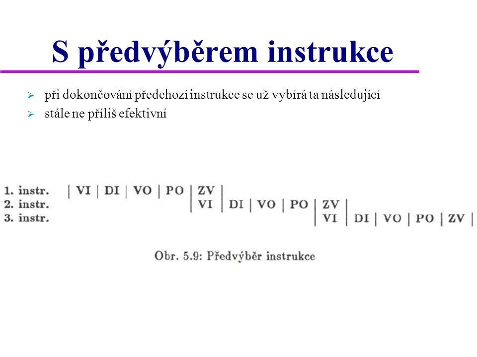 Plný pipeline  všech pět operací probíhá současně v pěti různých sekcích  během každého taktu je vždy čtena následující instrukce a také vytvořen nový výsledek  průměrná doba provedení jedné instrukce je 1 takt => efektivní!!!
