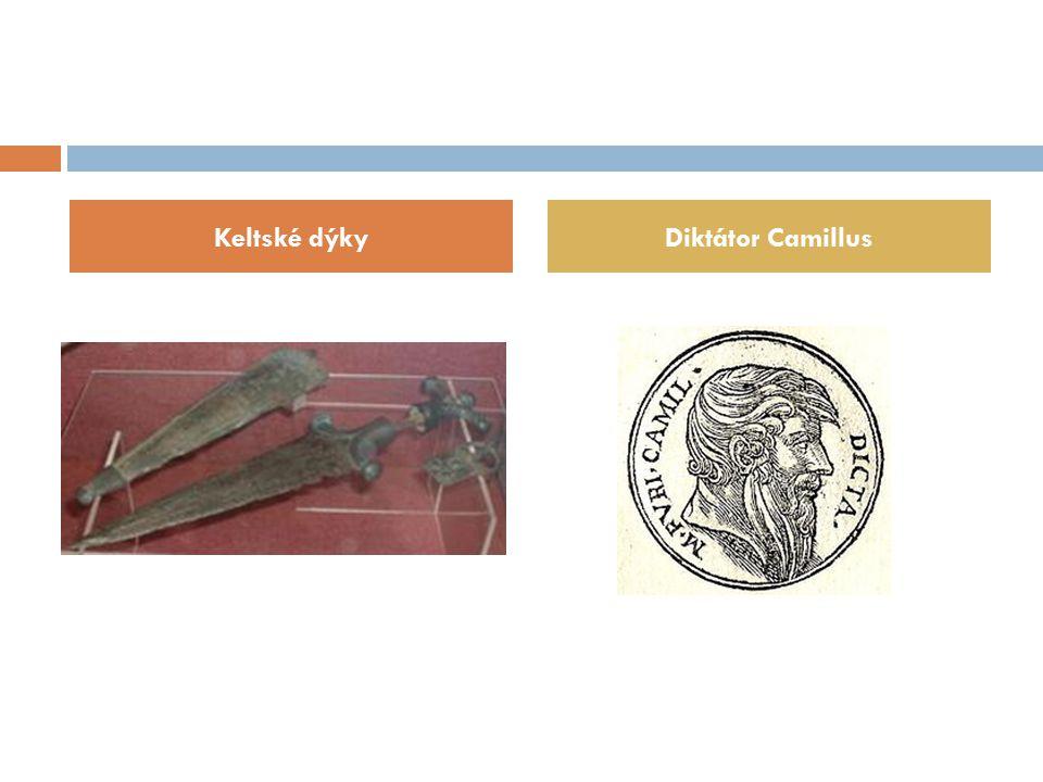 Keltské dýkyDiktátor Camillus