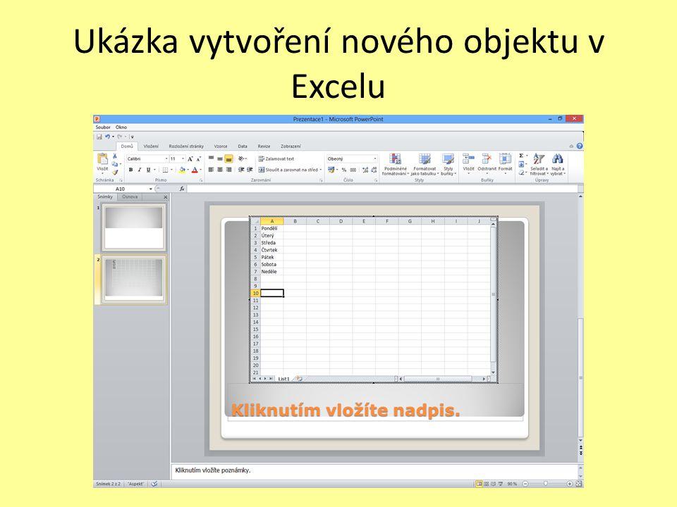 Ukázka vytvoření nového objektu v Excelu