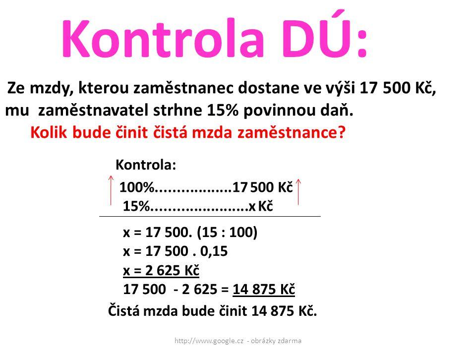 http://www.google.cz - obrázky zdarma Ze mzdy, kterou zaměstnanec dostane ve výši 17 500 Kč, mu zaměstnavatel strhne 15% povinnou daň.
