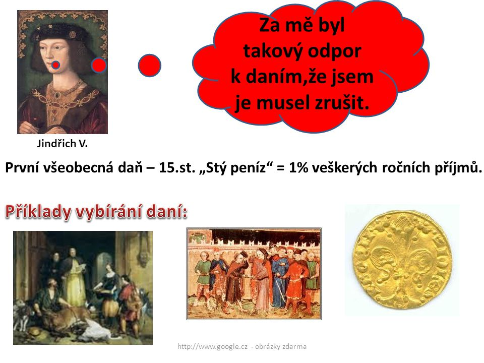 """http://www.google.cz - obrázky zdarma Daň – z 1000 zlatých → daň 1 zlatý = """"OBECNÝ PENÍZ Dále se objevuje určitý systém daní tzv."""