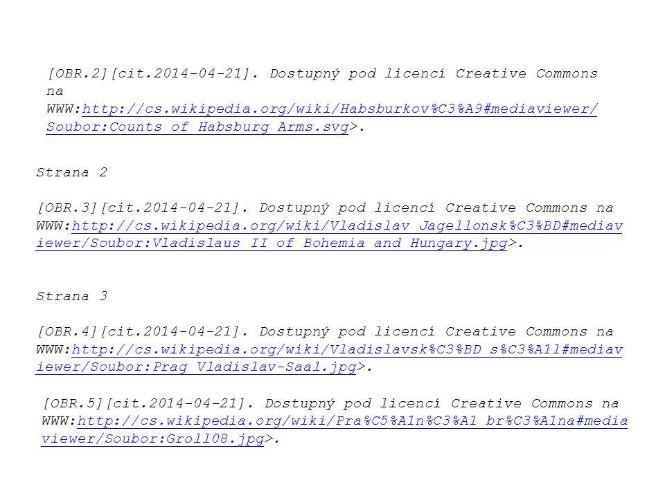 Strana 2 [OBR.3][cit.2014-04-21]. Dostupný pod licencí Creative Commons na WWW:http://cs.wikipedia.org/wiki/Vladislav_Jagellonsk%C3%BD#mediav iewer/So