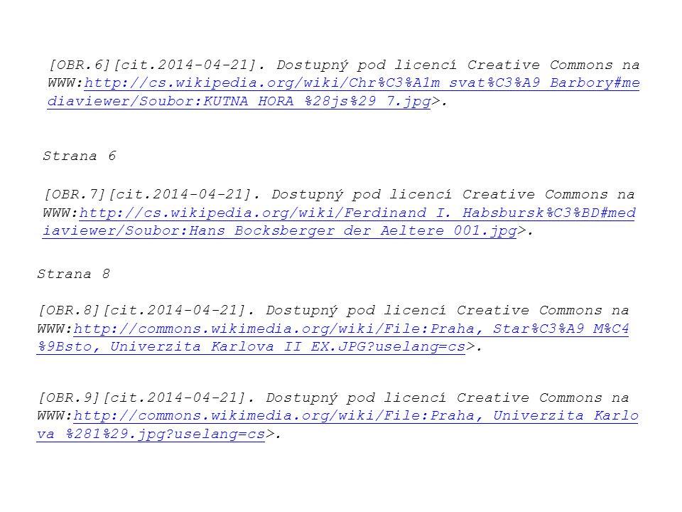 [OBR.6][cit.2014-04-21]. Dostupný pod licencí Creative Commons na WWW:http://cs.wikipedia.org/wiki/Chr%C3%A1m_svat%C3%A9_Barbory#me diaviewer/Soubor:K