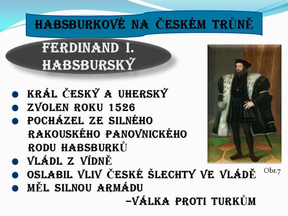 HABSBURKOVÉ NA Č ESKÉM TR Ů N Ě FERDINAND I.