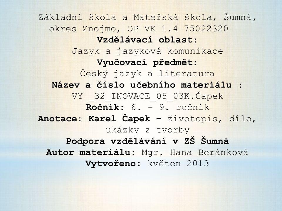 Základní škola a Mateřská škola, Šumná, okres Znojmo, OP VK 1.4 75022320 Vzdělávací oblast: Jazyk a jazyková komunikace Vyučovací předmět: Český jazyk
