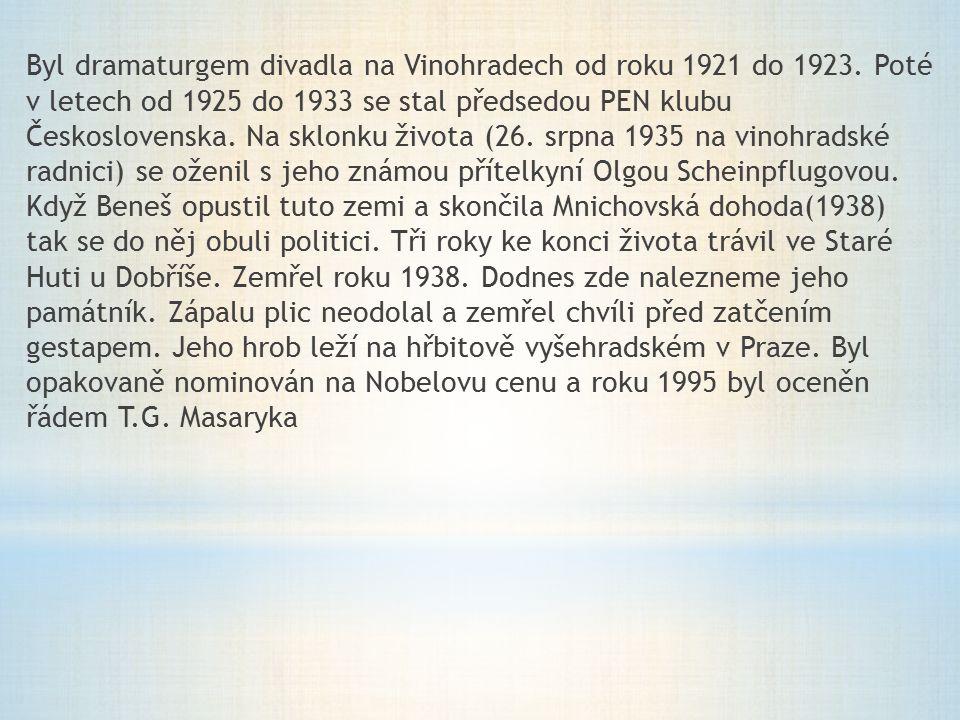 Byl dramaturgem divadla na Vinohradech od roku 1921 do 1923. Poté v letech od 1925 do 1933 se stal předsedou PEN klubu Československa. Na sklonku živo