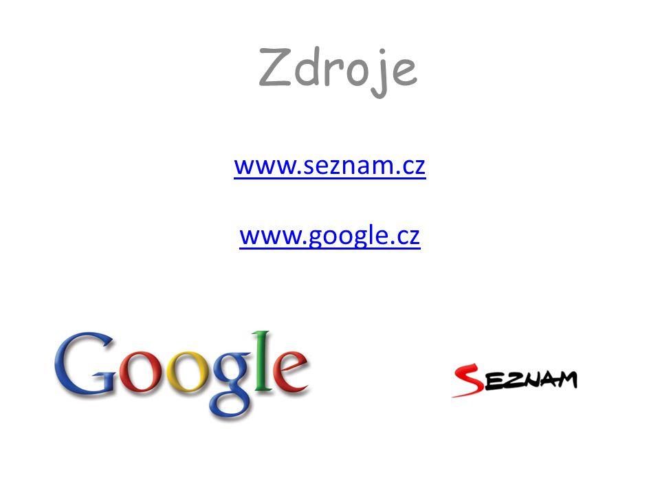 www.seznam.cz www.google.cz Zdroje
