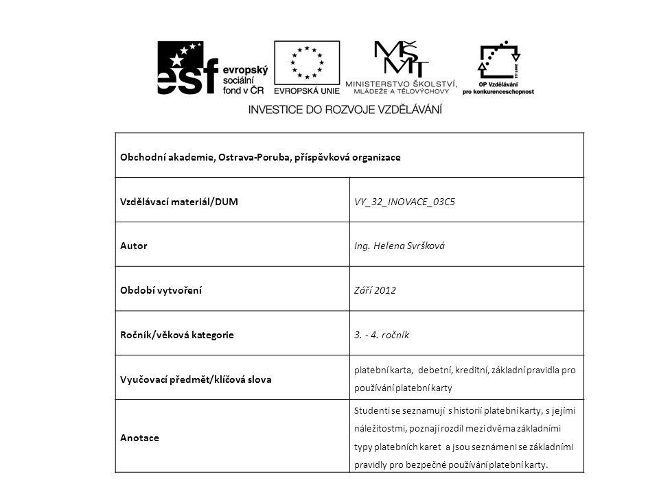 Obchodní akademie, Ostrava-Poruba, příspěvková organizace Vzdělávací materiál/DUMVY_32_INOVACE_03C5 AutorIng.