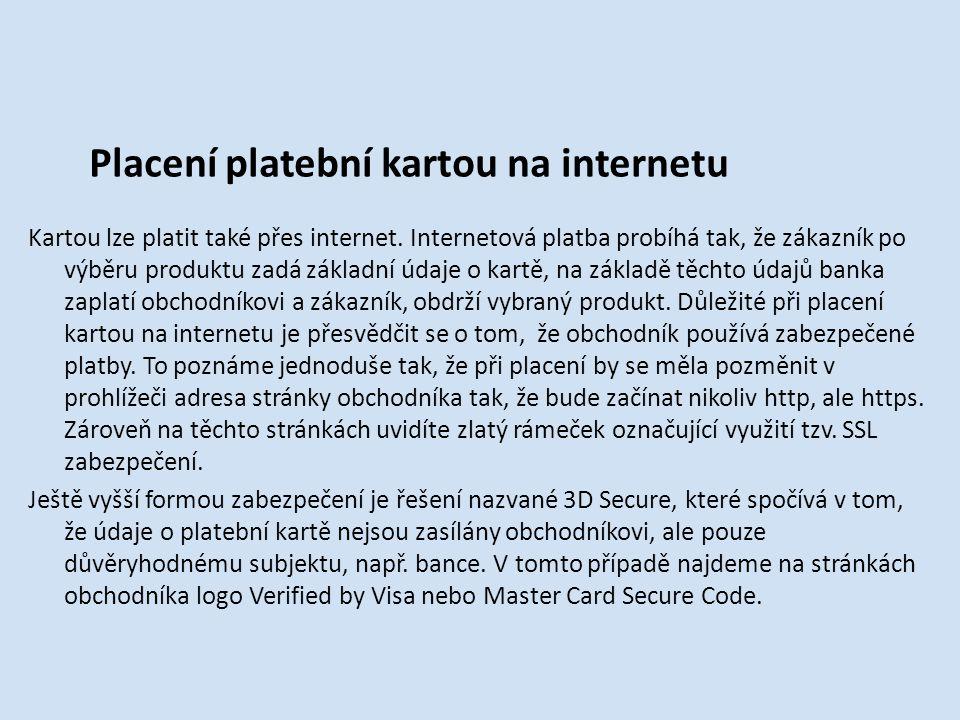 Placení platební kartou na internetu Kartou lze platit také přes internet.