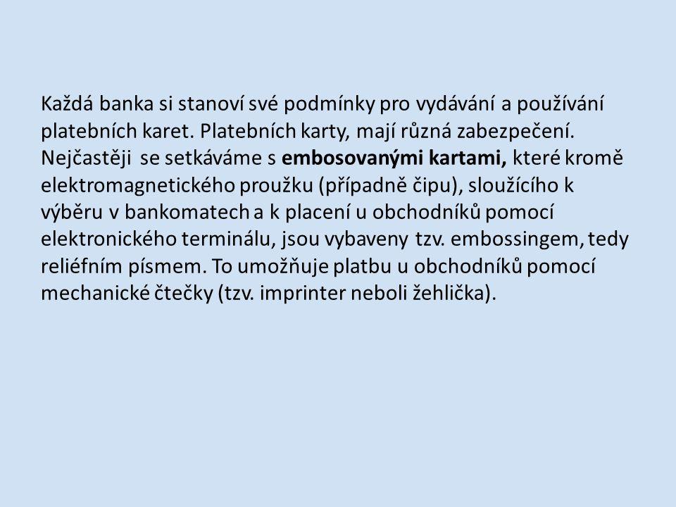 Každá banka si stanoví své podmínky pro vydávání a používání platebních karet.