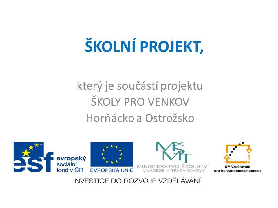 ŠKOLNÍ PROJEKT, který je součástí projektu ŠKOLY PRO VENKOV Horňácko a Ostrožsko