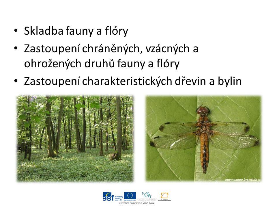Skladba fauny a flóry Zastoupení chráněných, vzácných a ohrožených druhů fauny a flóry Zastoupení charakteristických dřevin a bylin