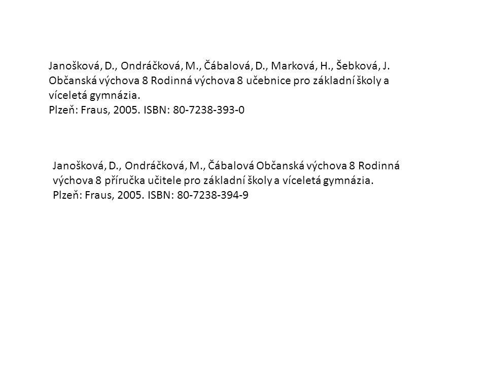 Janošková, D., Ondráčková, M., Čábalová, D., Marková, H., Šebková, J. Občanská výchova 8 Rodinná výchova 8 učebnice pro základní školy a víceletá gymn