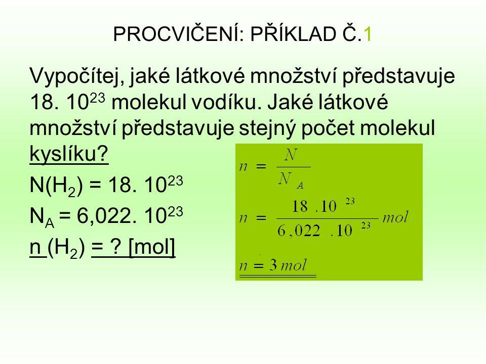 PROCVIČENÍ: PŘÍKLAD Č.1 Vypočítej, jaké látkové množství představuje 18.