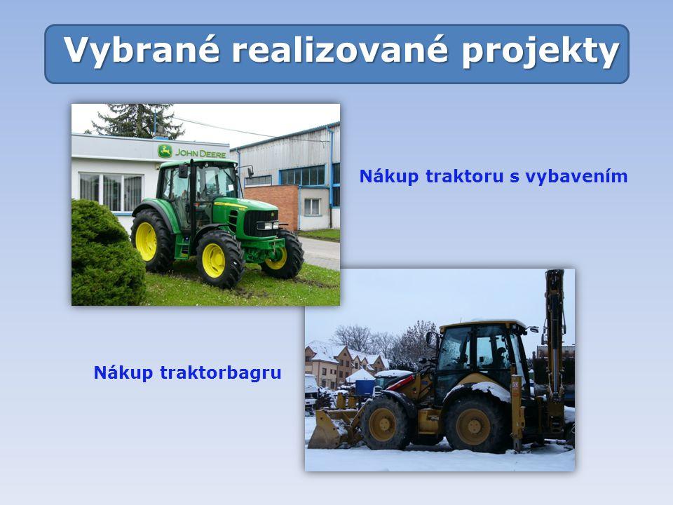 Vybrané realizované projekty Nákup traktoru s vybavením Nákup traktorbagru