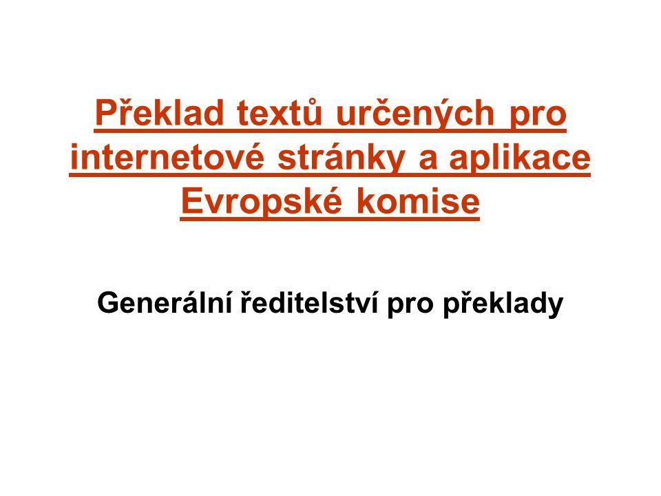 Překlad textů určených pro internetové stránky a aplikace Evropské komise Generální ředitelství pro překlady