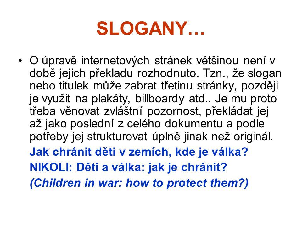 SLOGANY… O úpravě internetových stránek většinou není v době jejich překladu rozhodnuto.