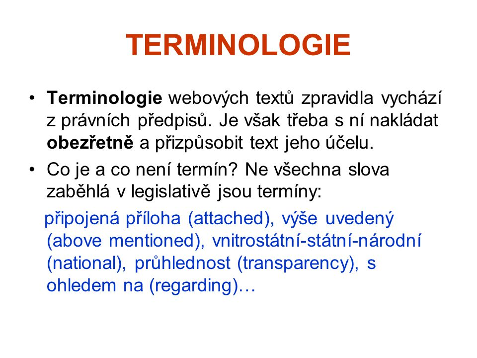 TERMINOLOGIE Terminologie webových textů zpravidla vychází z právních předpisů.