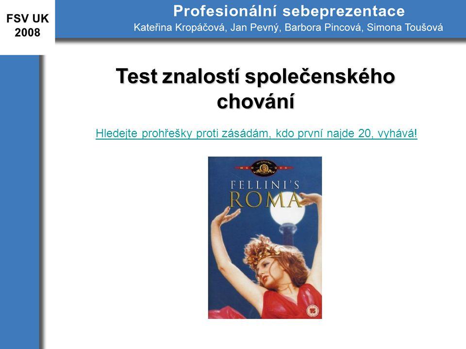 Test znalostí společenského chování Hledejte prohřešky proti zásádám, kdo první najde 20, vyhává!