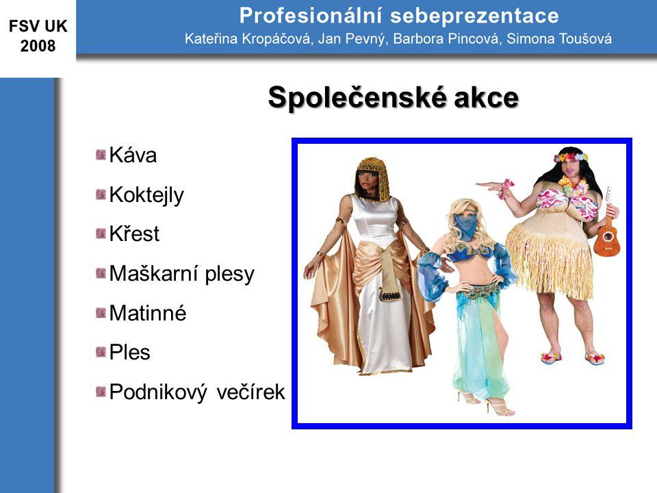 Společenské akce Káva Koktejly Křest Maškarní plesy Matinné Ples Podnikový večírek
