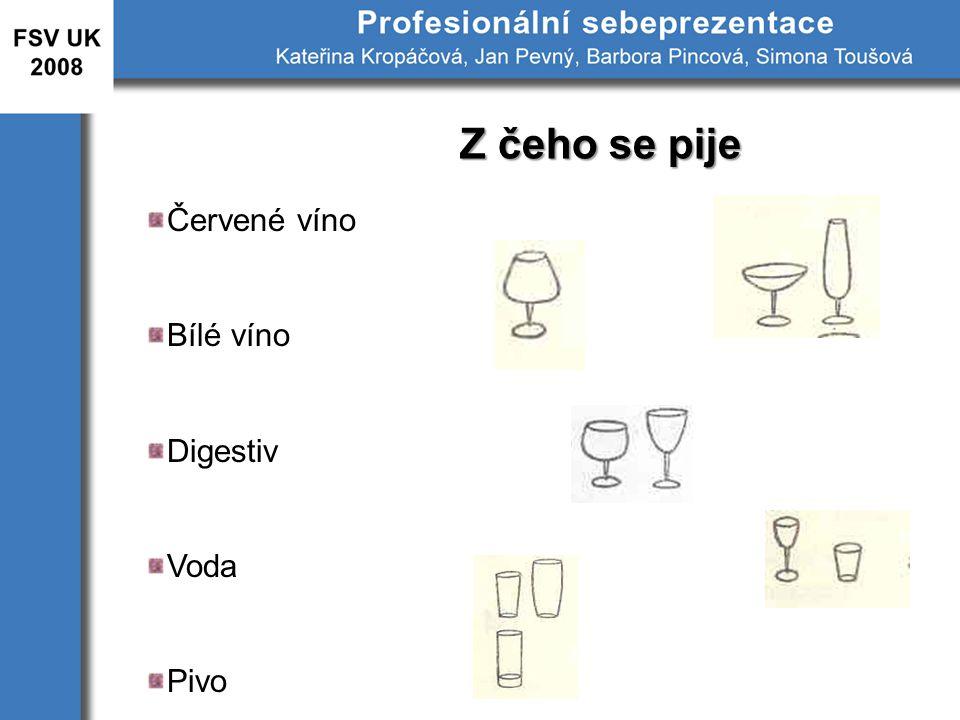 Červené víno Bílé víno Digestiv Voda Pivo Z čeho se pije
