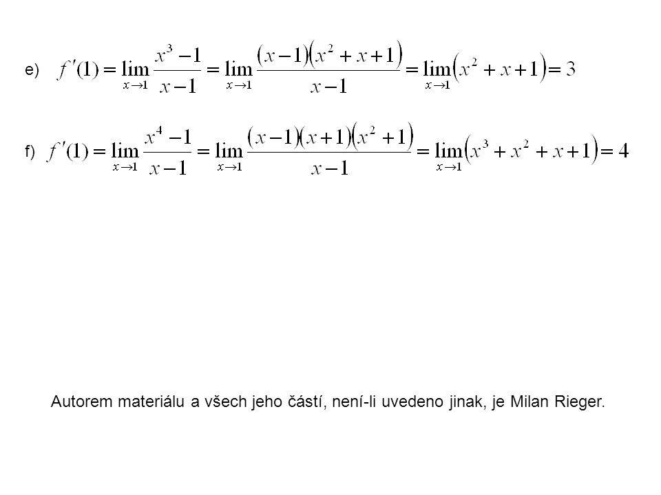 e) f) Autorem materiálu a všech jeho částí, není-li uvedeno jinak, je Milan Rieger.
