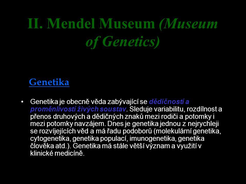 Historie Genetika je vědou poměrně mladou.