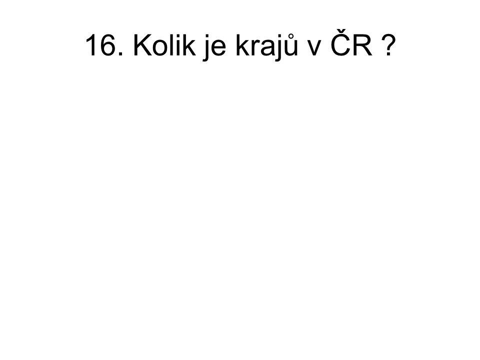 16. Kolik je krajů v ČR ?