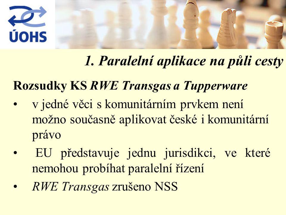 1. Paralelní aplikace na půli cesty Rozsudky KS RWE Transgas a Tupperware v jedné věci s komunitárním prvkem není možno současně aplikovat české i kom
