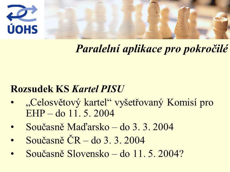 """Paralelní aplikace pro pokročilé Rozsudek KS Kartel PISU """"Celosvětový kartel vyšetřovaný Komisí pro EHP – do 11."""