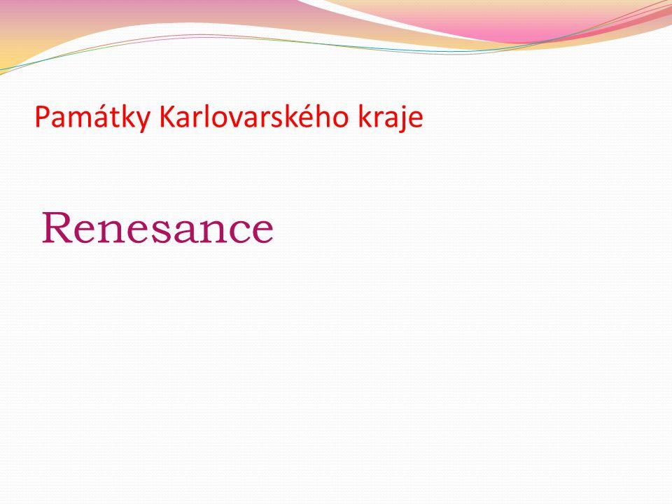 Památky Karlovarského kraje Renesance