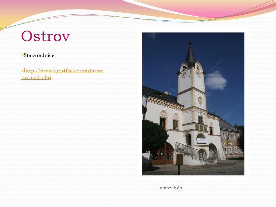 Sokolov Stará radnice Zámek Obrázky: http://www.virtualtravel.cz/sokol ov/zamek-sokolov.html http://www.virtualtravel.cz/sokol ov/zamek-sokolov.html Informace: http://www.hrady.cz/index.php.