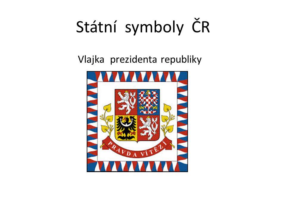 Státní symboly ČR Vlajka prezidenta republiky